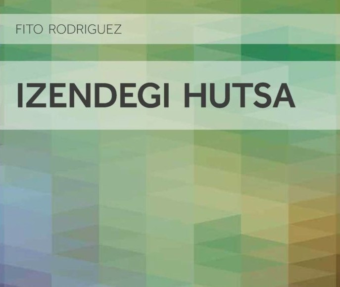 Fito  Rodriguezek  toponimian  oinarritutako  'Izendegi  hutsa'  poesia  liburua  kaleratu  du