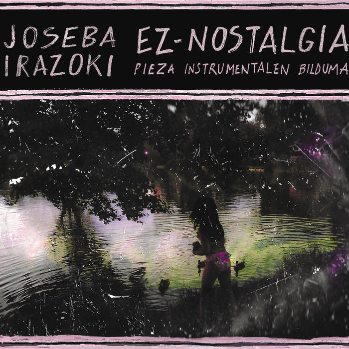 'Ez-Nostalgia'  diskoa  kaleratu  du  Joseba  Irazokik
