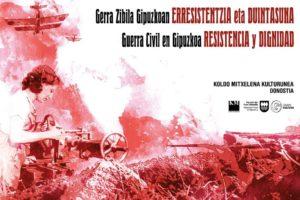 'Gerra  Zibila  Gipuzkoan:  Erresistentzia  eta  Duintasuna'  erakusketa  abenduaren  28ra  arte  Donostian