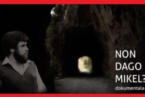 [BIDEOA]  'Non  dago  Mikel?'  Mikel  Zabalzari  buruzko  filma  otsailaren  26an  helduko  da  zinema  aretoetara