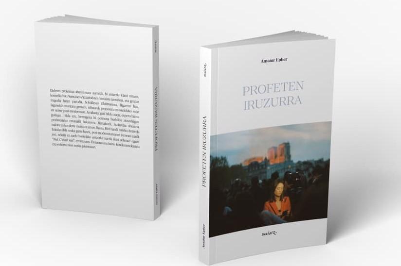 Amaiur  Epher  idazleak  'Profeten  iruzurra'  izeneko  liburua  kaleratu  du